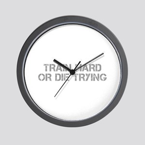 TRAIN-HARD-OR-DIE-TRYING-CAP-GRAY Wall Clock