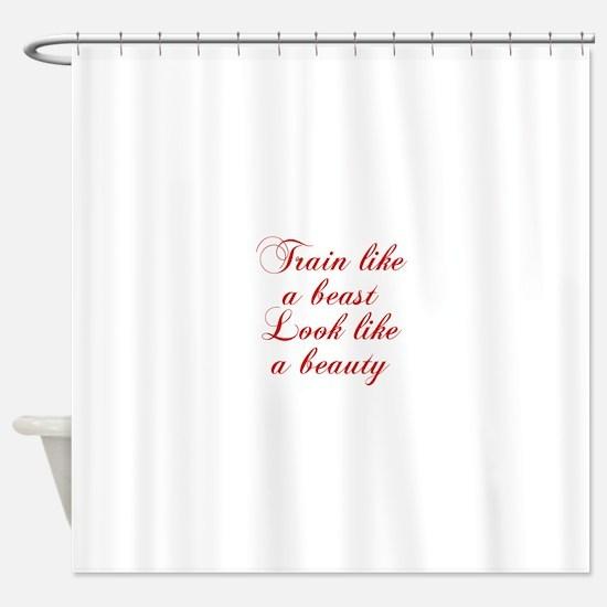 TRAIN-LIKE-A-BEAST-cho-red Shower Curtain