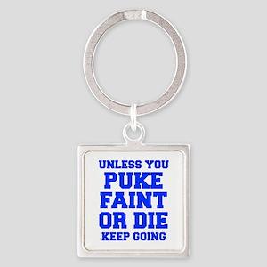 UNLESS-YOU-PUKE-FRESH-BLUE Keychains