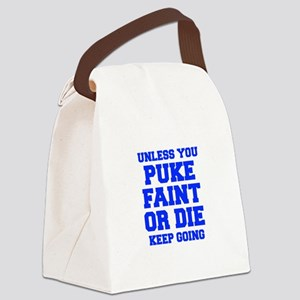 UNLESS-YOU-PUKE-FRESH-BLUE Canvas Lunch Bag