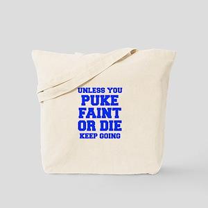 UNLESS-YOU-PUKE-FRESH-BLUE Tote Bag