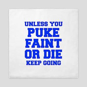 UNLESS-YOU-PUKE-FRESH-BLUE Queen Duvet