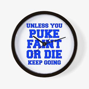 UNLESS-YOU-PUKE-FRESH-BLUE Wall Clock