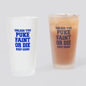 UNLESS-YOU-PUKE-FRESH-BLUE Drinking Glass