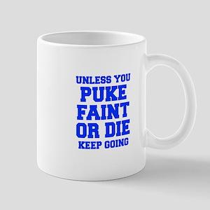 UNLESS-YOU-PUKE-FRESH-BLUE Mugs