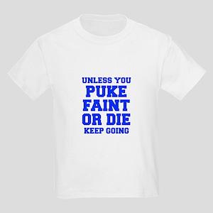 UNLESS-YOU-PUKE-FRESH-BLUE T-Shirt