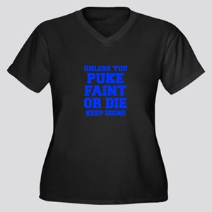 UNLESS-YOU-PUKE-FRESH-BLUE Plus Size T-Shirt