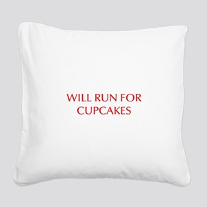 WILL-RUN-FOR-CUPCAKES-OPT-RED Square Canvas Pillow