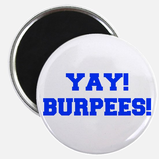 YAY-BURPEES-FRESH-BLUE Magnets
