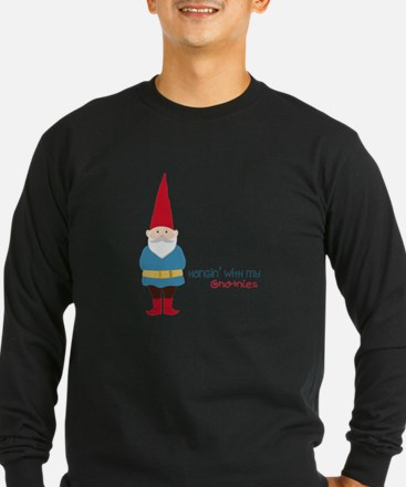 Hangin' With My Gnomies Long Sleeve T-Shirt