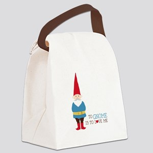To Gnome Is To Love Me Canvas Lunch Bag