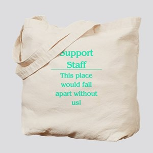 Place would fall apart..... Tote Bag