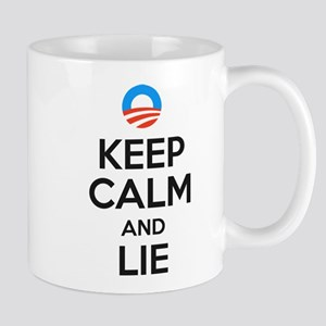 Keep Calm And Lie. Anti Obama Mug Mugs