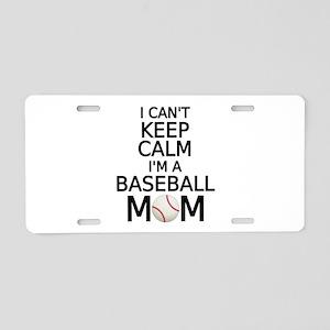 I cant keep calm, I am a baseball mom Aluminum Lic