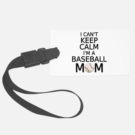 I cant keep calm, I am a baseball mom Luggage Tag