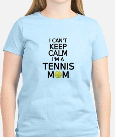 I cant keep calm, I am a tennis mom T-Shirt