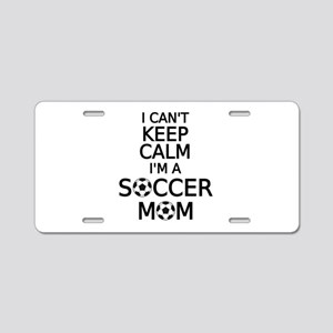 I cant keep calm, I am a soccer mom Aluminum Licen