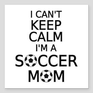 I cant keep calm, I am a soccer mom Square Car Mag