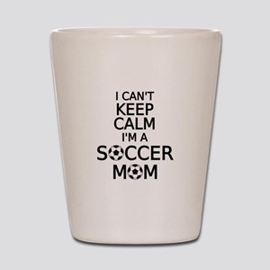 I cant keep calm, I am a soccer mom Shot Glass