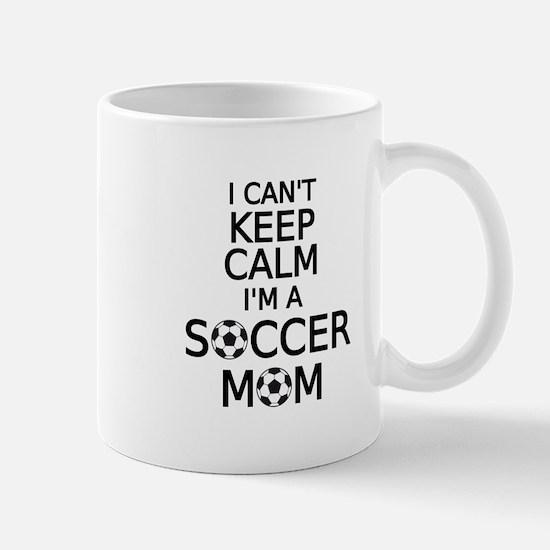 I cant keep calm, I am a soccer mom Mugs