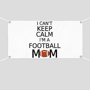 I cant keep calm, I am a football mom Banner