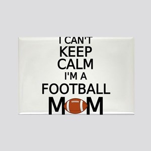I cant keep calm, I am a football mom Magnets
