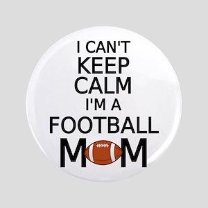 "I cant keep calm, I am a football mom 3.5"" Button"