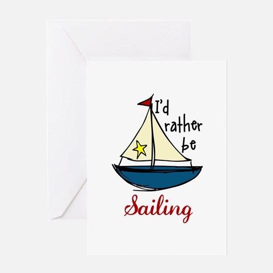 Rather Be Sailing Greeting Cards
