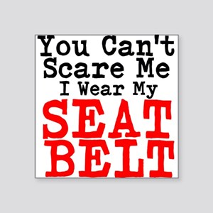 You Cant Scare Me I Wear My Seat Belt Sticker