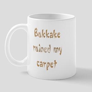 bukkake ruined my carpet Mug