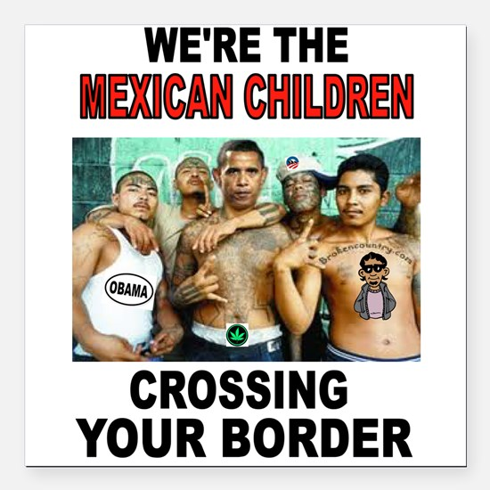 "MEXICAN IMMIGRANTS Square Car Magnet 3"" x 3"""