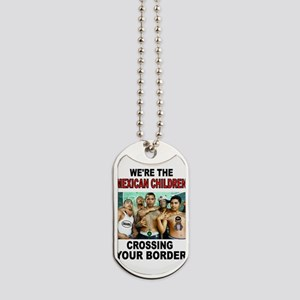 MEXICAN IMMIGRANTS Dog Tags
