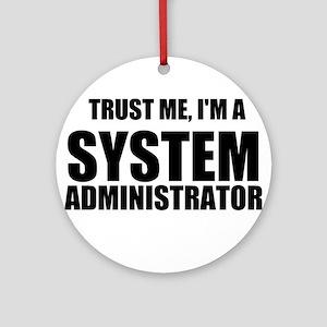 Trust Me, I'm A System Administrator Ornament (Rou