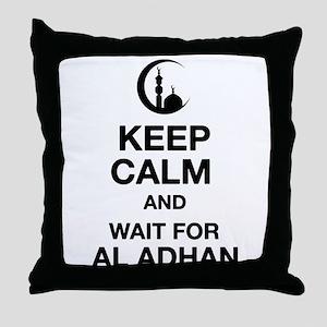 KEEP CALM AND WAIT FOR AL ADHAN Throw Pillow