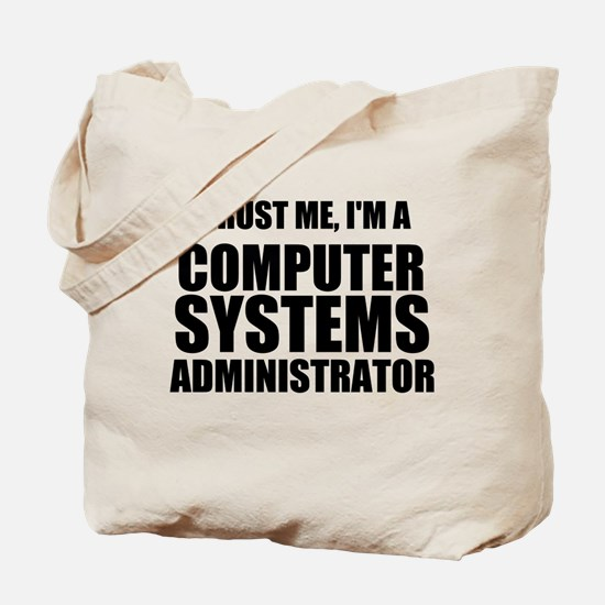Trust Me, I'm A Computer Systems Administrator Tot