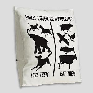Animal Lover or Hypocrite? Burlap Throw Pillow
