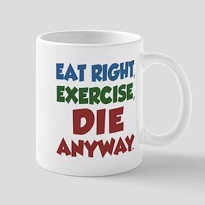 Exercise Die Anyway Mugs