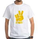 Peace It Out! White T-Shirt