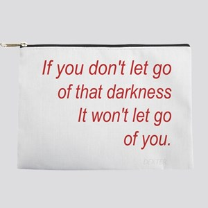 If you dont let go. Makeup Pouch