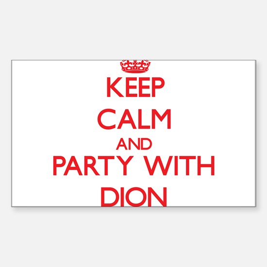 Keep calm and Party with Dion Decal