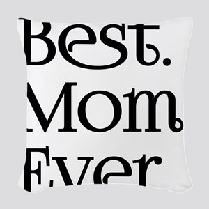 Best Mom Ever Woven Throw Pillow
