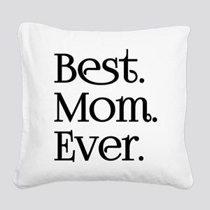 Best Mom Ever Square Canvas Pillow