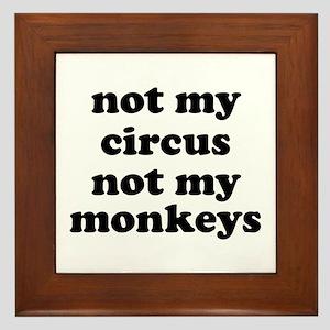 Not My Circus Not My Monkeys Framed Tile