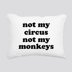 Not My Circus Not My Monkeys Rectangular Canvas Pi