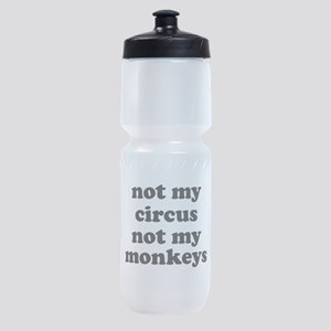 Not My Circus Not My Monkeys Sports Bottle