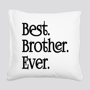 Best Brother Ever Square Canvas Pillow