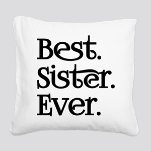 Best Sister Ever Square Canvas Pillow