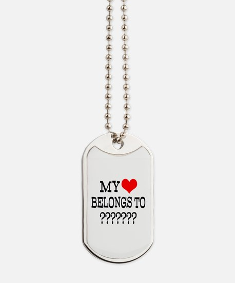 Personalize My Heart Belongs To Dog Tags
