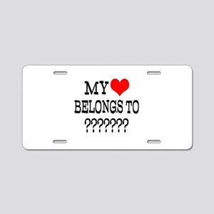 Personalize My Heart Belongs To Aluminum License P