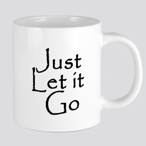 Just Let It Go Mugs